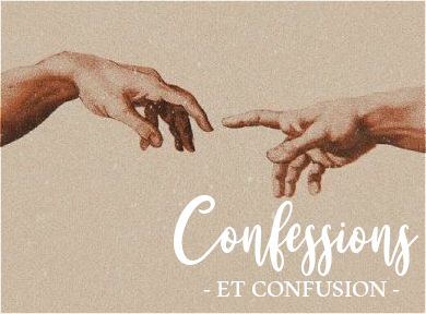 """""""Confessions"""